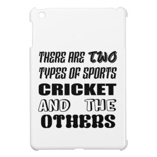 There are two types of sports cricket and others iPad mini case