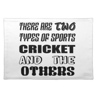 There are two types of sports cricket and others placemat