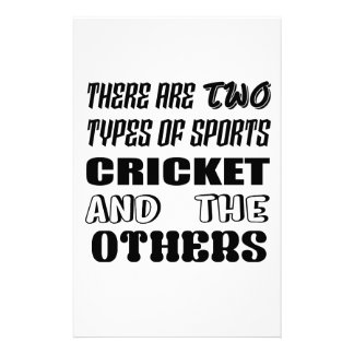 There are two types of sports cricket and others stationery