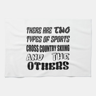 There are two types of sports Cross Country Skiing Kitchen Towel