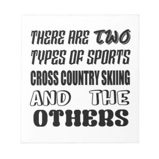 There are two types of sports Cross Country Skiing Notepad