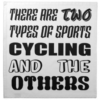 There are two types of sports Cycling and others Napkin
