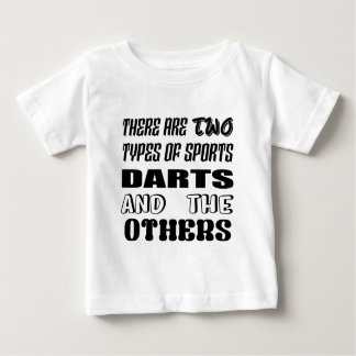 There are two types of sports Darts and others Baby T-Shirt