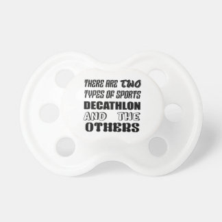 There are two types of sports Decathlon and others Pacifier