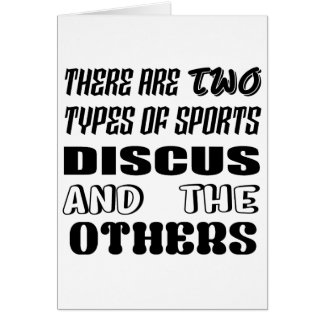There are two types of sports Discus and others Card