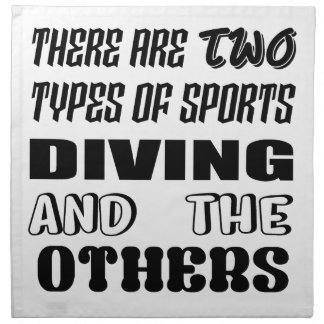 There are two types of sports Diving and others Napkin