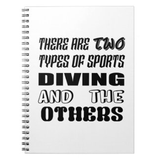 There are two types of sports Diving and others Notebooks