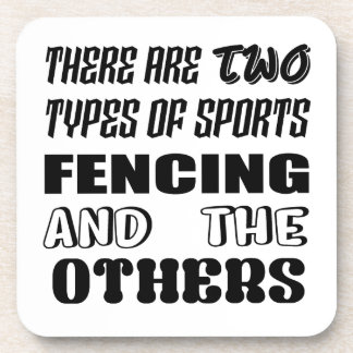 There are two types of sports Fencing and others Coaster