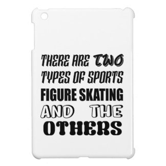There are two types of sports Figure Skating and o iPad Mini Cases