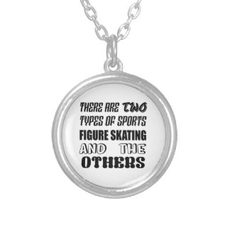 There are two types of sports Figure Skating and o Silver Plated Necklace