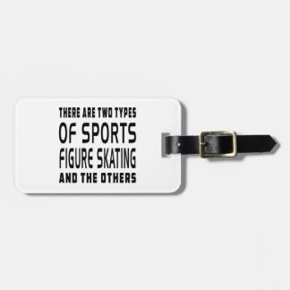 There Are Two Types Of Sports Figure Skating Luggage Tag