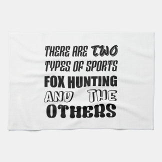 There are two types of sports Fox Hunting and othe Kitchen Towel
