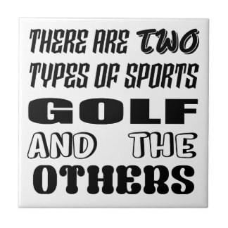 There are two types of sports Golf and others Tile