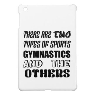 There are two types of sports Gymnastics and other iPad Mini Covers