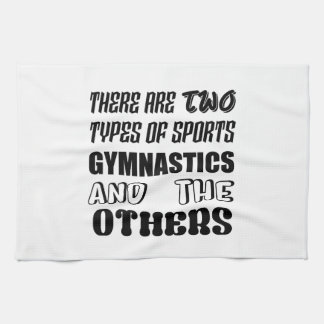 There are two types of sports Gymnastics and other Kitchen Towel