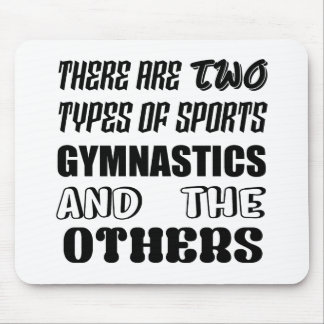 There are two types of sports Gymnastics and other Mouse Pad