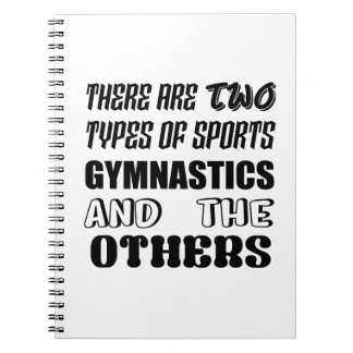 There are two types of sports Gymnastics and other Notebook