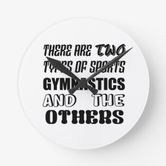 There are two types of sports Gymnastics and other Round Clock
