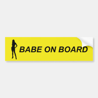 There is a babe on board bumper sticker