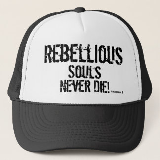 There is a bit of Rebellion in all our Souls Trucker Hat