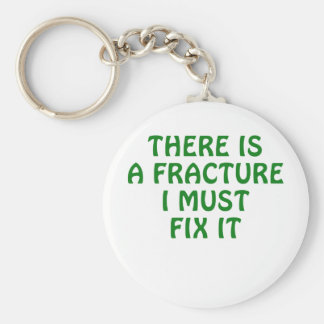 There is a Fracture I Must Fix It Keychain