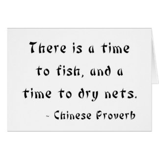 There is a time to fish, and a time to dry nets greeting card