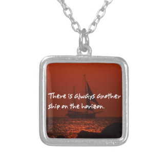 There Is Always Another Ship On The Horizon Silver Plated Necklace