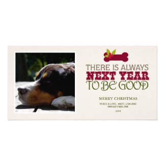 There is Always Next Year to Be Good - Pet Photo Card