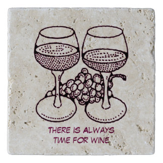 There Is Always Time For Wine Trivet