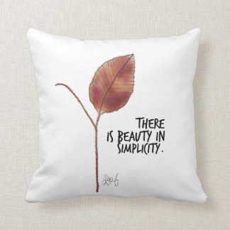 There is Beauty in Simplicity Pillow