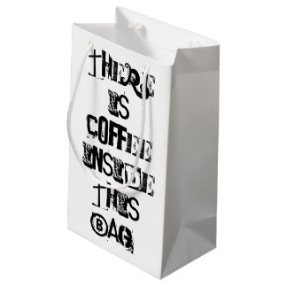 There is Coffee in this Bag, Gift Wrapping GiftBag Small Gift Bag