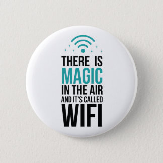 There Is Magic In The Air Called Wi-Fi 2 Inch Round Button