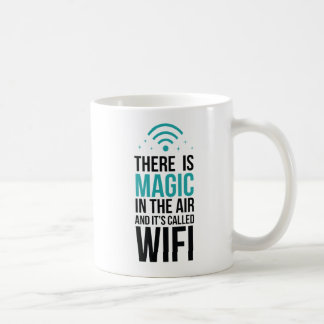 There Is Magic In The Air Called Wi-Fi Coffee Mug