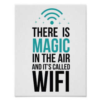 There Is Magic In The Air Called Wi-Fi Poster