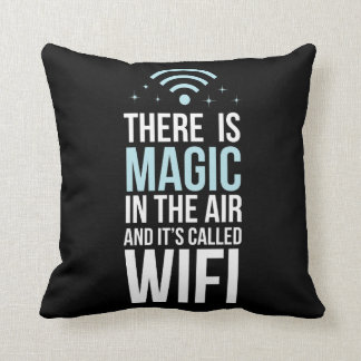 There Is Magic In The Air Called Wi-Fi Throw Pillow