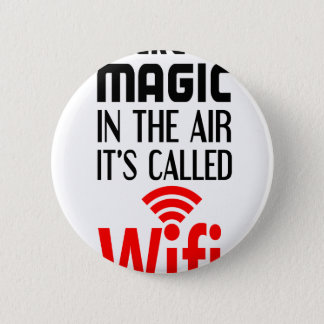 There is Magic In the air it's called wifi 2 Inch Round Button