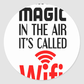 There is Magic In the air it's called wifi Classic Round Sticker