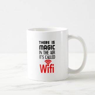 There is Magic In the air it's called wifi Coffee Mug
