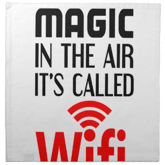 There is Magic In the air it's called wifi Napkin