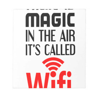 There is Magic In the air it's called wifi Notepad