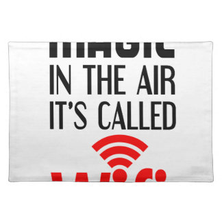 There is Magic In the air it's called wifi Placemat