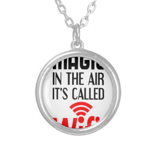 There is Magic In the air it's called wifi Silver Plated Necklace