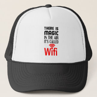 There is Magic In the air it's called wifi Trucker Hat