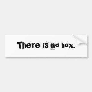 There is no box. bumper sticker