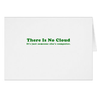There is No Cloud Its Just Someone Elses Computer Card