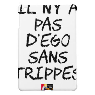 There is no EGO WITHOUT TRIPE - Word games iPad Mini Cover