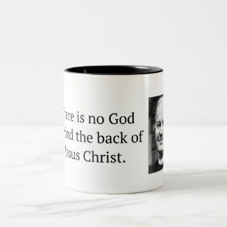 There is No God Behind the Back Thomas F Torrance Two-Tone Coffee Mug