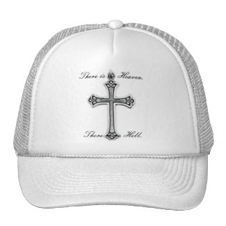 There is no Heaven. There is no Hell. Trucker Hat
