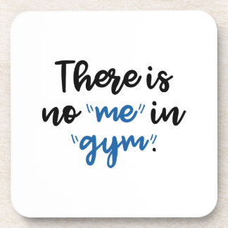 There Is No Me In Gym Coaster