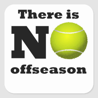 There Is No Offseason Tennis Square Sticker